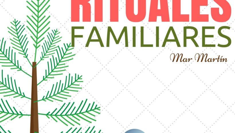 La Navidad y los RITUALES FAMILIARES