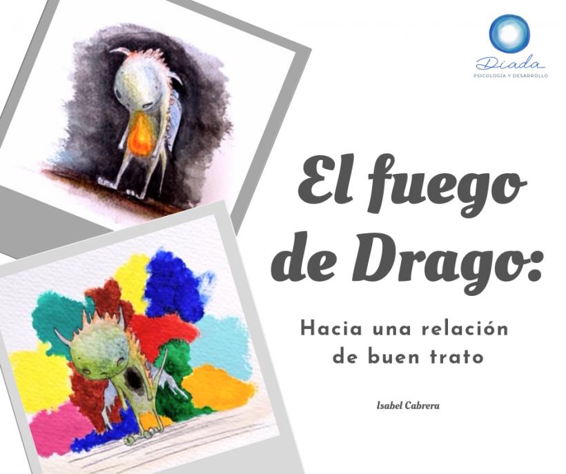 El fuego de Drago: Hacia una relación de buen trato