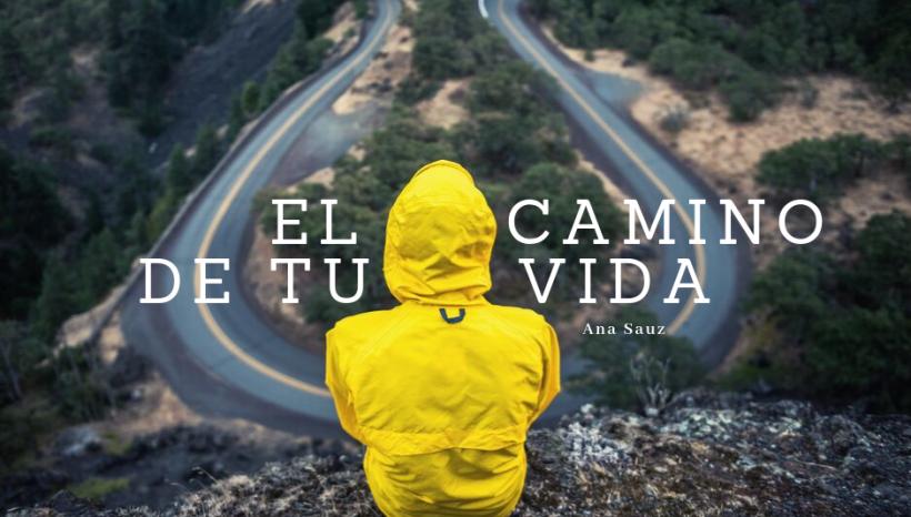 El camino de tu vida