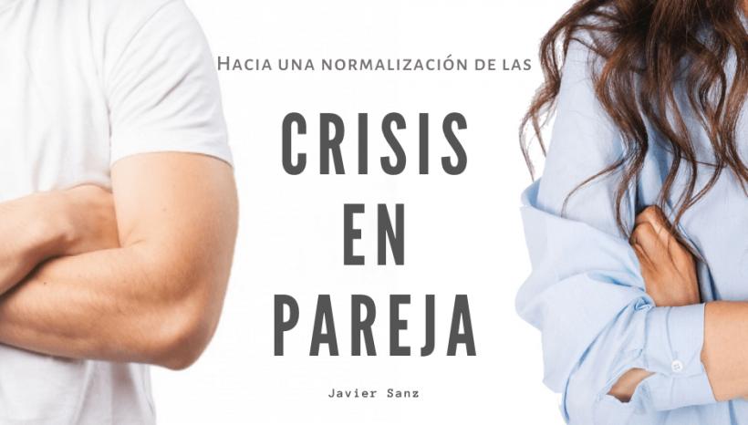 Hacia una normalización de las crisis en pareja