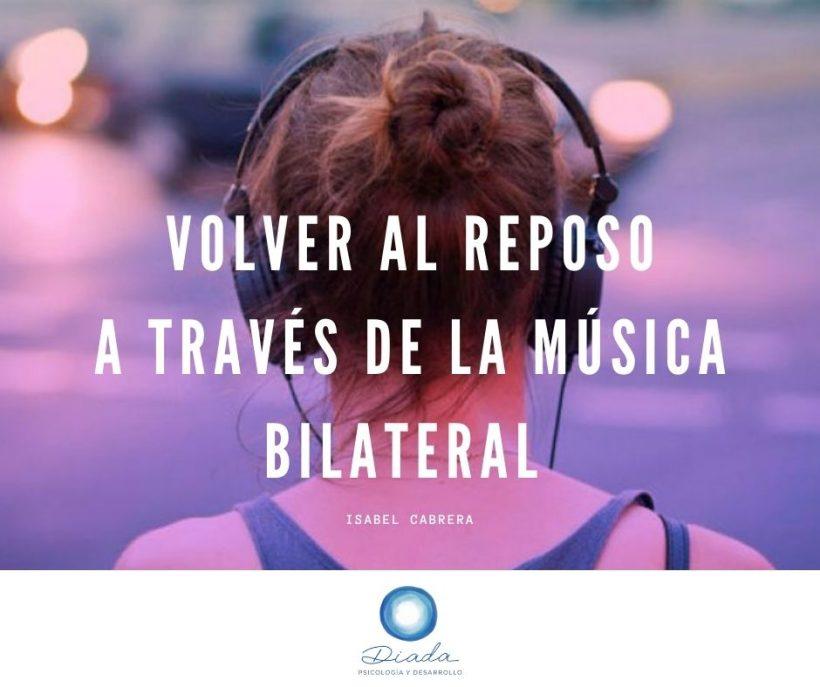 Volver al reposo a través de la música bilateral