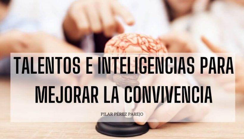 Talentos e inteligencias para la mejora de la convivencia