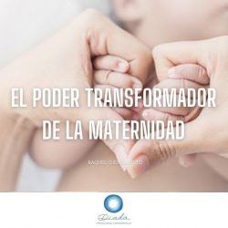 El poder transformador de la maternidad