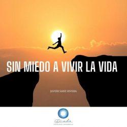 Sin miedo a vivir la vida
